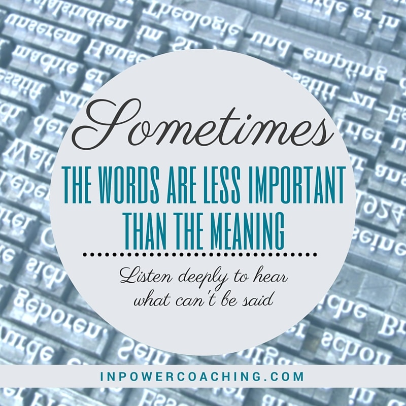words are less important than meaning