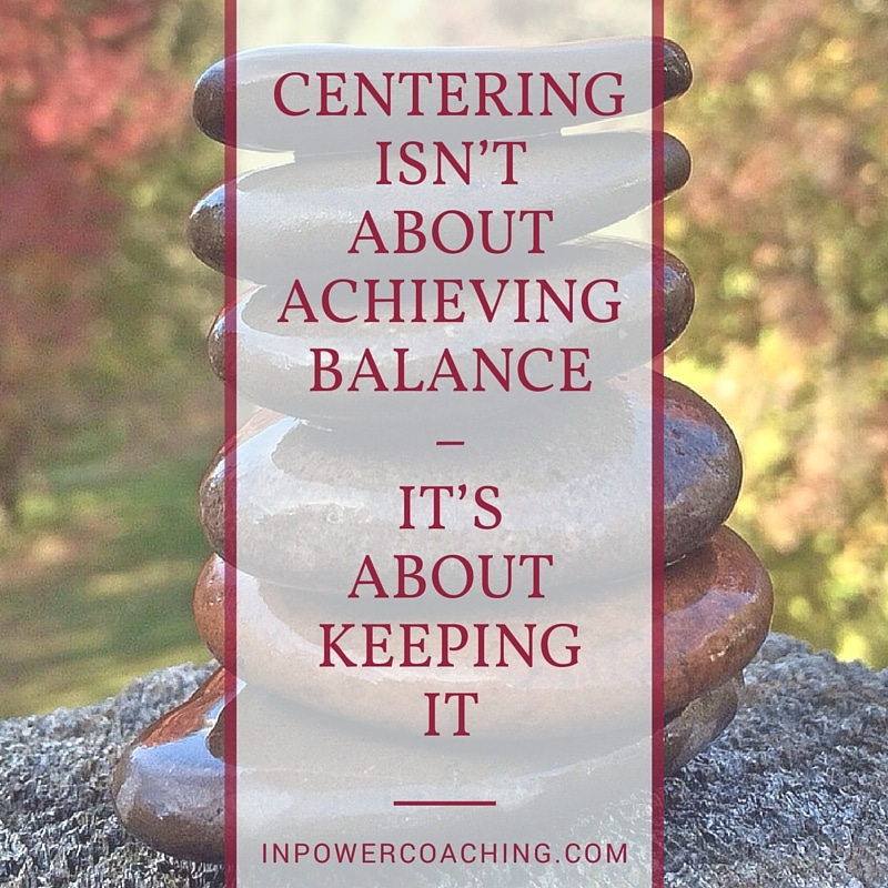 centering keep balance