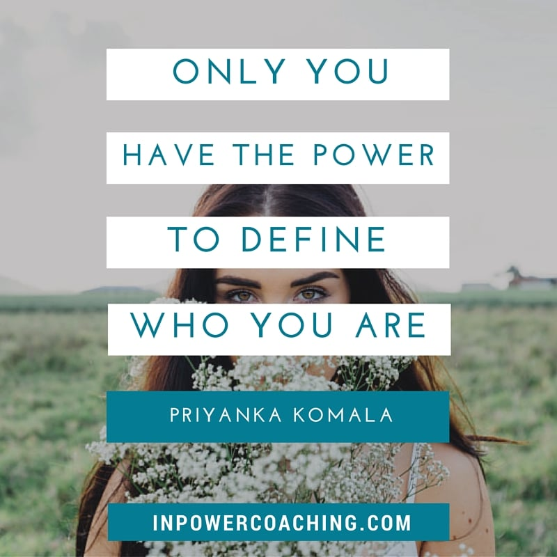 Only You Have The Power to Define You
