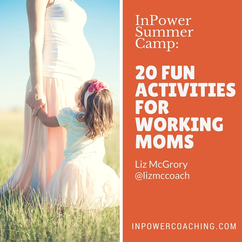 InPower Summer Camp: 20 Fun Activities for The Working Mom