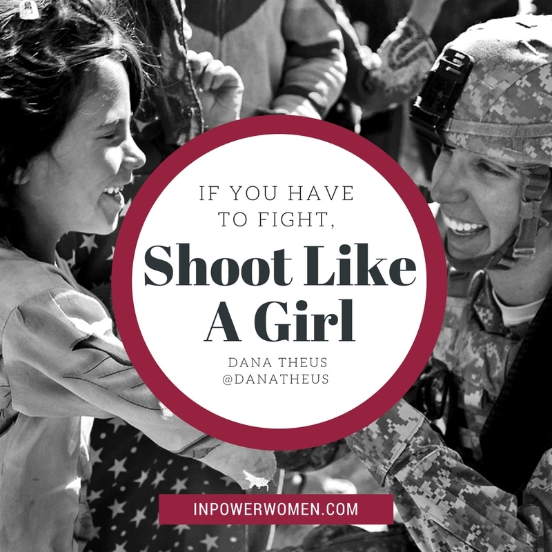 If You Have to Fight, Shoot Like a Girl