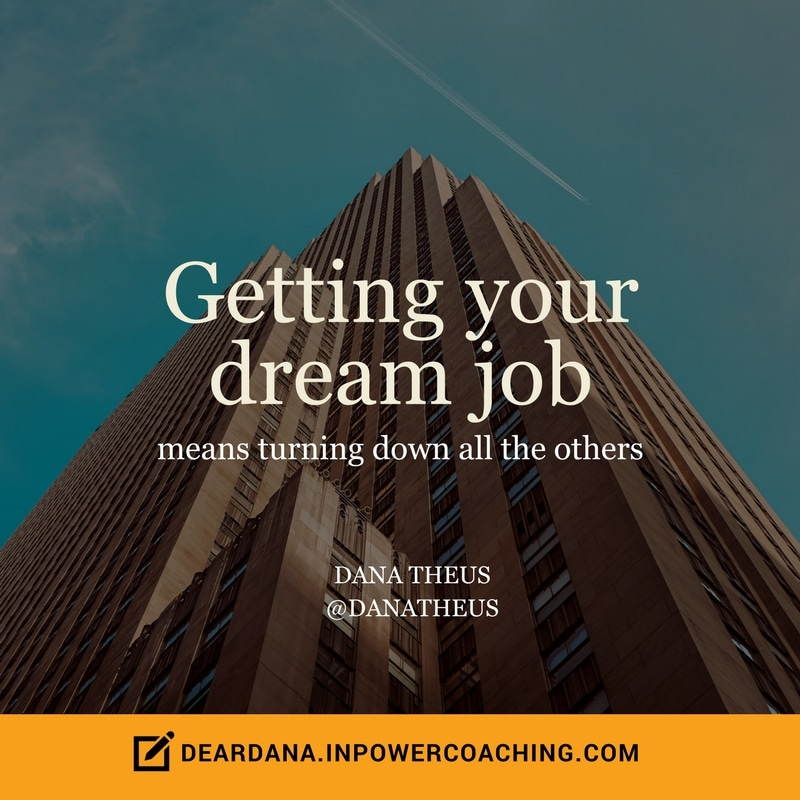 dear dana workplace advice how not to find a dream job - Your Dream Job Tell Me About Your Dream Job