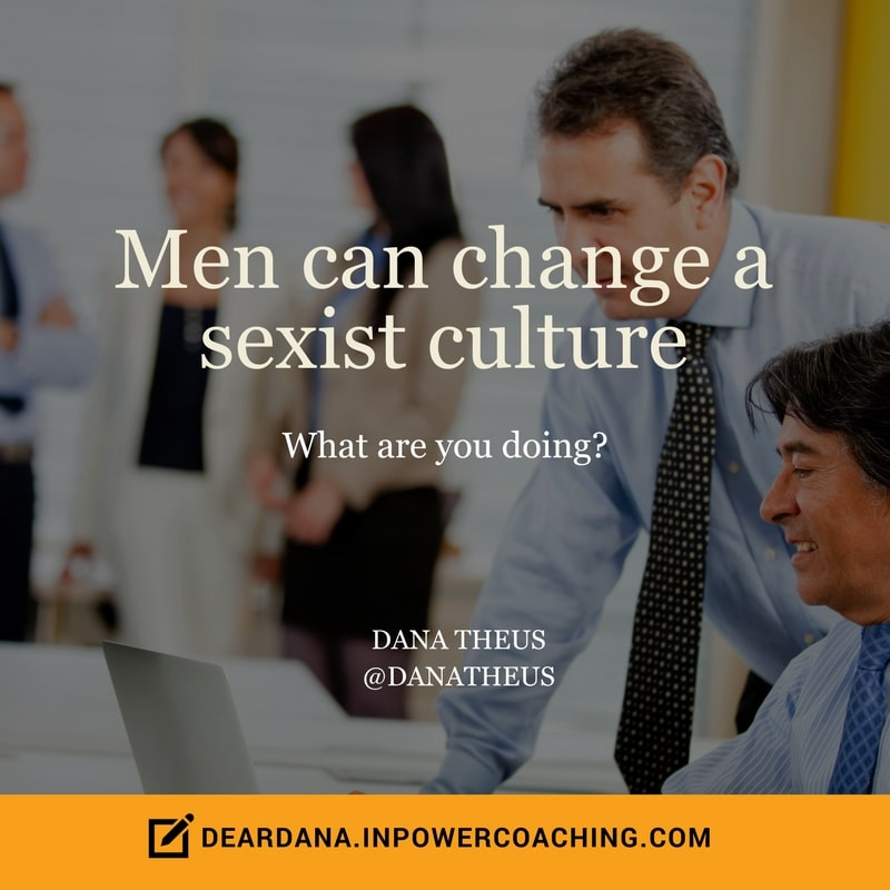 Dear Dana Workplace Advice: 3 Ways a Male Executive Can Help Create a Less Biased Corporate Culture