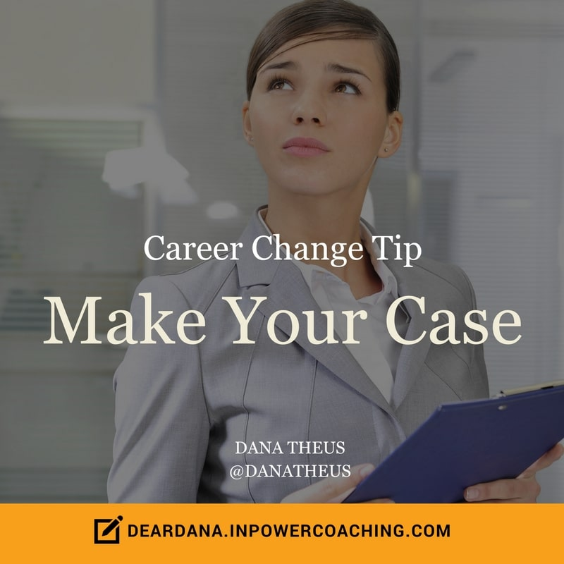 Dear Dana Workplace Advice: 4 Tips for Changing Careers
